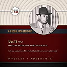 Box 13, Vol. 1  by Hollywood 360 Narrated by Alan Ladd
