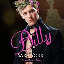 Billy: A Southern Thing, Book 4 (       UNABRIDGED) by Sara York Narrated by Sean Crisden