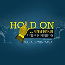 Sara Benincasa and The Grand Canyon Diaphragm  by  Hold On with Eugene Mirman Narrated by Eugene Mirman, Sara Benincasa