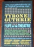 img - for A Life in the Theatre. by Tyrone, Sir, Guthrie (1959-01-03) book / textbook / text book