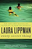 Every Secret Thing: A Novel