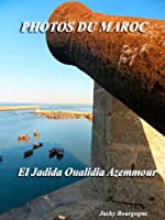 Photos du Maroc El Jadida Les Doukkalas