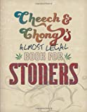 Cheech & Chongs Almost Legal Book for Stoners