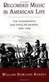img - for Recorded Music in American Life: The Phonograph and Popular Memory, 1890-1945 book / textbook / text book