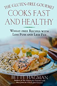The Gluten-Free Gourmet Cooks Fast and Healthy: Wheat-Free and Gluten-Free with Less Fuss and Less Fat by Holt Paperbacks