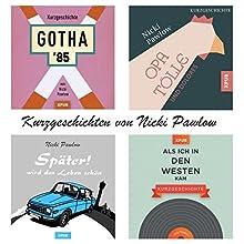 Kurzgeschichten von Nicki Pawlow Hörbuch von Nicki Pawlow Gesprochen von: Nicki Pawlow