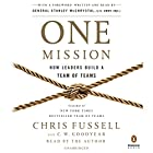 One Mission: How Leaders Build a Team of Teams Hörbuch von Chris Fussell, Charles Goodyear, General Stanley McChrystal - foreword Gesprochen von: Chris Fussell, General Stanley McChrystal