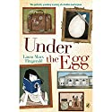 Under the Egg Audiobook by Laura Marx Fitzgerald Narrated by Jessica Almasy