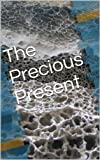 img - for The Precious Present (Tales Time Book 1) book / textbook / text book