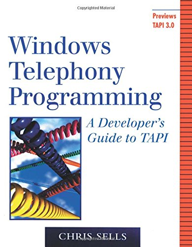 Windows Telephony Programming: A Developer's Guide to TAPI (Addison-Wesley Advanced Windows Series)