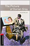Oscar Wilde Oxford Bookworms Library: Stage 3: The Picture of Dorian Gray: 1000 Headwords (Oxford Bookworms ELT)