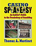 Casino Speakeasy: An Insiders Guide to the Language of Gambling