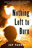img - for Nothing Left to Burn book / textbook / text book