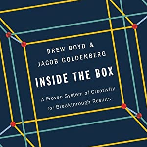 Inside the Box: A Proven System of Creativity for Breakthrough Results | [Drew Boyd, Jacob Goldenberg]