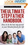 The Ultimate Step Father Handbook - H...