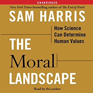 The Moral Landscape: How Science Can Determine Human Values Audiobook