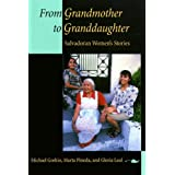 From Grandmother to Granddaughter: Salvadoran Women's Stories ~ Michael Gorkin