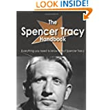The Spencer Tracy Handbook - Everything you need to know about Spencer Tracy