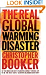The Real Global Warming Disaster: Is...