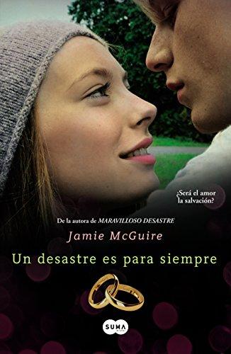 Jamie McGuire - Un desastre es para siempre (Spanish Edition)