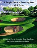A Simple Guide to Lowering Your Golf Scores-