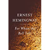 For Whom the Bell Tolls ~ Ernest Hemingway
