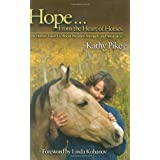 Hope from the Heart of Horses: How Horses Teach Us About Presence, Strength, and Awarenesspar Linda Kohanov