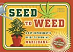 Seed to Weed: A Pot Enthusiast's Guid...