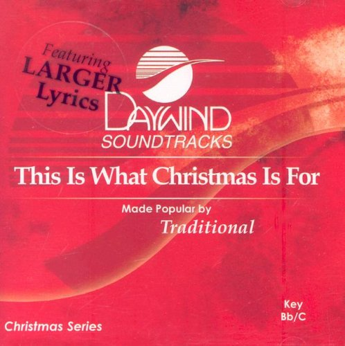 This Is What Christmas Is for (Daywind Soundtracks Christmas)