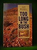 Too Long in the Bush (1863024069) by Beadell, Len
