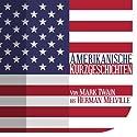 Amerikanische Kurzgeschichten: Von Mark Twain bis Herman Melville Hörbuch von  div. Gesprochen von: Jürgen Fritsche