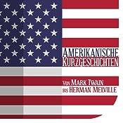 Amerikanische Kurzgeschichten: Von Mark Twain bis Herman Melville | [div.]
