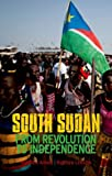 South Sudan: From Revolution to Independence (0199333408) by Arnold, Matthew