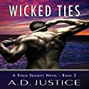 Wicked Ties: Steele Security Series, Book 2 Audiobook by A.D. Justice Narrated by Amanda Leigh Cobb