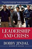 img - for Bobby Jindal: Leadership and Crisis (Hardcover); 2010 Edition book / textbook / text book