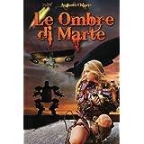 Le Ombre Di Marte: Ciclo Steampunk Completodi Augusto Chiarle