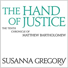 The Hand of Justice: The Tenth Chronicle of Matthew Bartholomew Audiobook by Susanna Gregory Narrated by David Thorpe