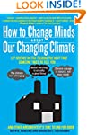 How to Change Minds About Our Changin...