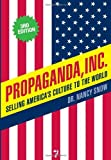 img - for Propaganda, Inc.: Selling America's Culture to the World book / textbook / text book