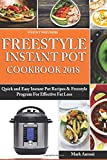 Weight Watchers Freestyle Instant Pot Cookbook 2018: Quick and Easy Instant Pot Recipes & Freestyle Program For Effective Fat Loss (Weight Watchers Cookbook) (Volume 1)