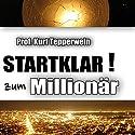Startklar zum Millionär Hörbuch von Kurt Tepperwein Gesprochen von: Kurt Tepperwein