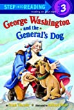 George Washington and the Generals Dog (Step into Reading)