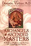 Archangels and Ascended Masters: A Guide to Working and Healing with Divinities and Deities (1401900186) by Virtue, Doreen