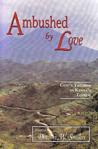 Ambushed by Love God s Triumph in Kenya s Terror087508821X
