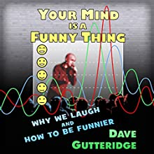 Your Mind Is a Funny Thing (       UNABRIDGED) by Dave Gutteridge Narrated by Dave Gutteridge
