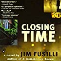 Closing Time: Terry Orr, Book 1 Audiobook by Jim Fusilli Narrated by Peter Ganim