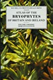 M. O. Hill Atlas of the Bryophytes of Britain and Ireland: Mosses (Except Diplolepideae) Volume 2: Mosses Vol 2