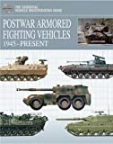 POSTWAR ARMORED FIGHTING VEHICLES: 1945-Present (Essential Vehicle Identification Guides)