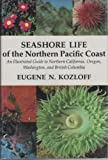 img - for Seashore Life of the Northern Pacific Coast: Illustrated Guide to Northern California, Oregon, Washington and British Columbia book / textbook / text book