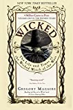 Wicked: The Life and Times of the Wicked Witch of the West (0060987103) by Gregory Maguire